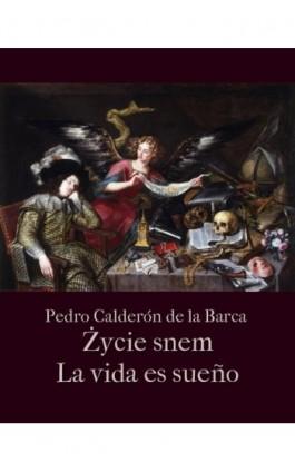 Życie jest snem. La vida es sueño - Pedro Calderon de la Barca - Ebook - 978-83-7950-714-6