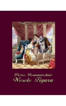Wesele Figara - Pierre Beaumarchais - Ebook - 978-83-7950-787-0