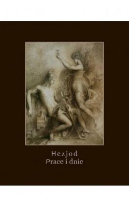 Prace i dnie - Hezjod - Ebook - 978-83-7950-866-2