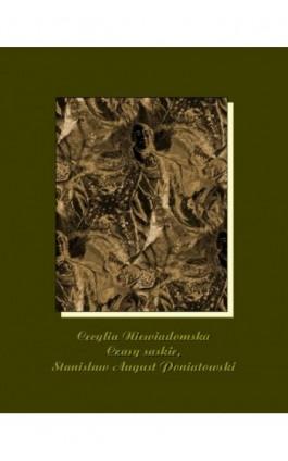 Czasy saskie, Stanisław August Poniatowski - Cecylia Niewiadomska - Ebook - 978-83-7950-951-5