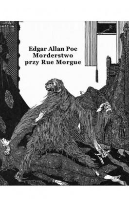 Morderstwo przy Rue Morgue - Edgar Allan Poe - Ebook - 978-83-7950-900-3