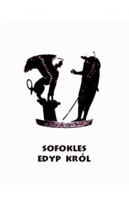 Edyp Król - Sofokles - Ebook - 978-83-7950-990-4