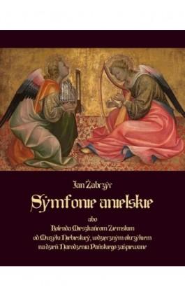Symfonie anielskie - Jan Żabczyc - Ebook - 978-83-7639-093-2