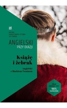 Książę i żebrak Angielski z Markiem Twainem - Mark Twain - Ebook - 9788365537843