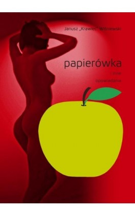 """Papierówka i inne opowiadania - Janusz """"krawiec"""" Wiśniewski - Ebook - 978-83-66719-49-1"""