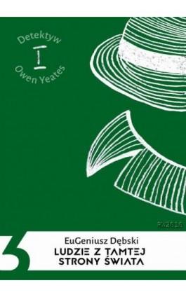 Ludzie z tamtej strony świata - Eugeniusz Dębski - Ebook - 978-83-7949-194-0