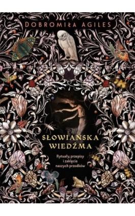 Słowiańska wiedźma - Dobromiła Agiles - Ebook - 978-83-66890-47-3