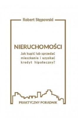 Nieruchomości - Robert Stępowski - Ebook - 978-83-961206-0-1