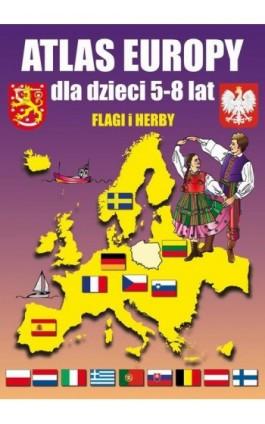 Atlas Europy dla dzieci 5-8 lat. - Beata Guzowska - Ebook - 978-83-8114-933-4
