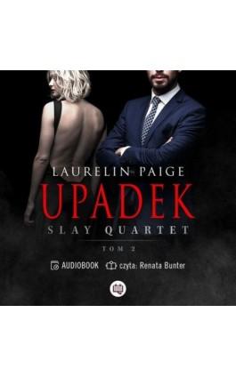 Upadek. Slay Quartet. Tom 2 - Laurelin Paige - Audiobook - 978-83-66815-94-0