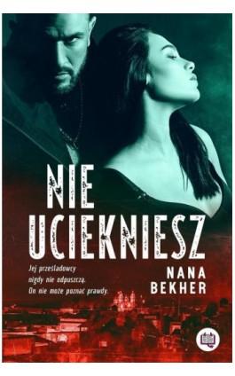 Nie uciekniesz - Nana Bekher - Ebook - 978-83-66890-46-6