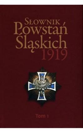 Słownik Powstań Śląskich 1919 Tom 1 - Ebook - 978-83-66800-32-8
