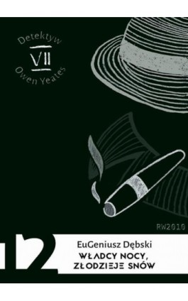 Władcy nocy, złodzieje snów - Eugeniusz Dębski - Ebook - 978-83-7949-213-8