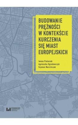 Budowanie prężności w kontekście kurczenia się miast europejskich - Iwona Pielesiak - Ebook - 978-83-8220-412-4