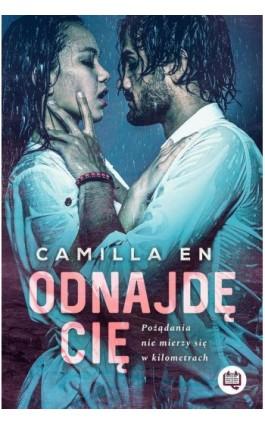 Odnajdę cię - Camilla En - Ebook - 978-83-66890-67-1
