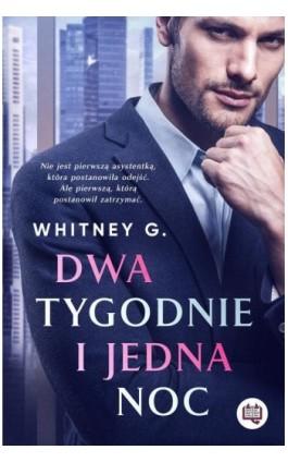Dwa tygodnie i jedna noc - Whitney G. - Ebook - 978-83-66890-59-6
