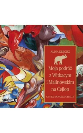 Moja podróż z Witkacym i Malinowskim na Cejlon - Alina Kręcisz - Audiobook - 978-83-8233-369-5
