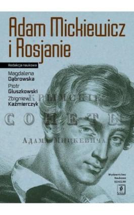Adam Mickiewicz i Rosjanie - Magdalena Dąbrowska - Ebook - 978-83-65390-83-7