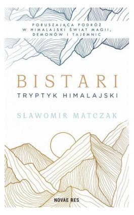 Bistari. Tryptyk himalajski - Sławomir Matczak - Ebook - 978-83-8219-318-3