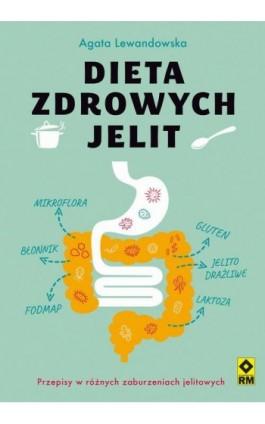 Dieta zdrowych jelit - Agata Lewandowska - Ebook - 978-83-8151-140-7