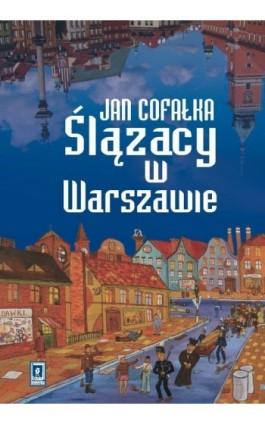 Ślązacy w Warszawie - Jan Cofałka - Ebook - 978-83-7383-330-2
