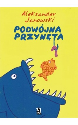 Podwójna przynęta - Aleksander Janowski - Ebook - 978-83-7900-119-4