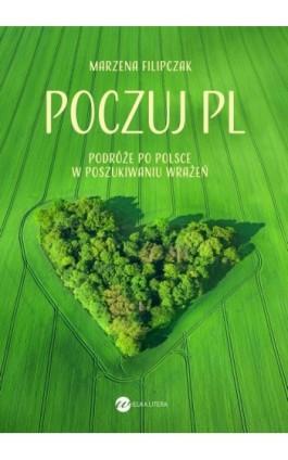 Poczuj PL - Marzena Filipczak - Ebook - 978-83-8032-618-7