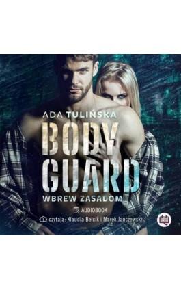 Bodyguard. Wbrew zasadom - Ada Tulińska - Audiobook - 978-83-66890-95-4