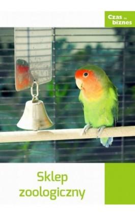 Sklep zoologiczny - Praca zbiorowa - Ebook - 978-83-63799-40-3
