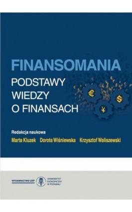 Finansomania. Podstawy wiedzy o finansach - Ebook - 978-83-8211-064-7