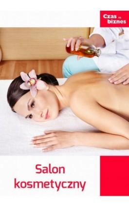 Salon kosmetyczny - Praca zbiorowa - Ebook - 978-83-63799-44-1