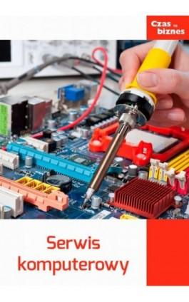 Serwis komputerowy - Praca zbiorowa - Ebook - 978-83-63799-33-5