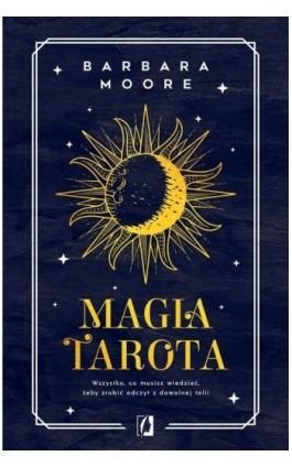 Magia tarota - Barbara Moore - Ebook - 978-83-66967-78-6