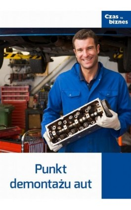 Punkt demontażu aut - Praca zbiorowa - Ebook - 978-83-63799-46-5