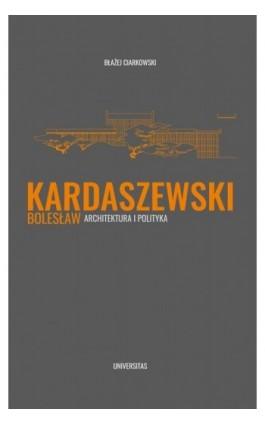 Bolesław Kardaszewski - Błażej Ciarkowski - Ebook - 978-83-242-2736-5