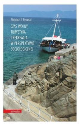 Czas wolny, turystyka i rekreacja w perspektywie socjologicznej - Wojciech J. Cynarski - Ebook - 978-83-242-2888-1