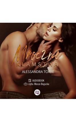 Mroczne kłamstwa - Alessandra Torre - Audiobook - 978-83-66967-56-4