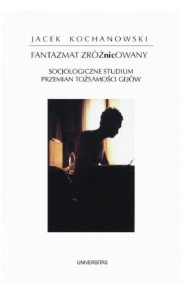 Fantazmat zróżnicowany - Jacek Kochanowski - Ebook - 978-83-242-1197-5