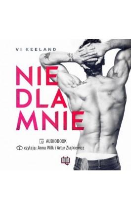 Nie dla mnie - Vi Keeland - Audiobook - 978-83-66967-57-1