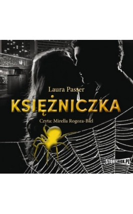 Pajęczyna. Tom 1. Księżniczka - Laura Passer - Audiobook - 978-83-8233-593-4