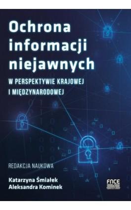 Ochrona informacji niejawnych w perspektywie krajowej i międzynarodowej - Ebook - 978-83-66800-55-7