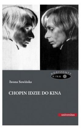 Chopin idzie do kina - Iwona Sowińska - Ebook - 978-83-242-2411-1