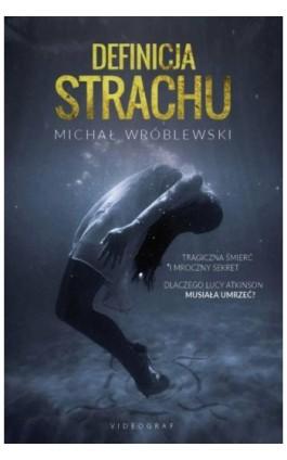 Definicja strachu - Michał Wróblewski - Ebook - 978-83-7835-704-9