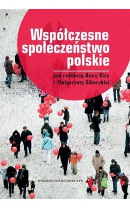 Współczesne społeczeństwo polskie - Anna Giza - Ebook - 978-83-01-19464-2