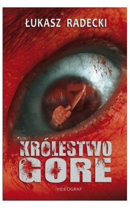 Królestwo Gore - Łukasz Radecki - Ebook - 978-83-7835-593-9