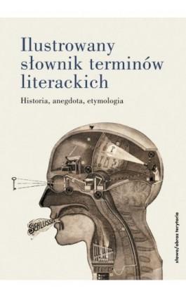 Ilustrowany słownik terminów literackich - Praca zbiorowa - Ebook - 978-83-7453-573-1