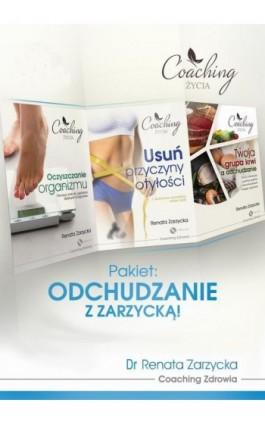 Pakiet 3 w 1: Odchudzanie z Zarzycką! Przyczyny otyłości, oczyszczanie organizmu i dieta zgodna z grupą krwi. - mgr Renata Zarzycka - Audiobook - 978-83-7853-528-7