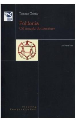 Polifonia Od muzyki do literatury - Tomasz Górny - Ebook - 978-83-242-3278-9