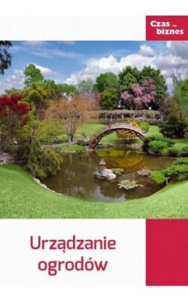 Urządzanie ogrodów - Praca zbiorowa - Ebook - 978-83-63799-43-4