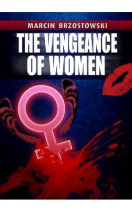 The vengeance of Women - Marcin Brzostowski - Ebook - 978-83-7859-095-8